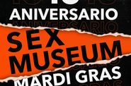 SEX MUSEUM. Viernes. 18 aniversario Sala Mardi Gras. Sex Night!