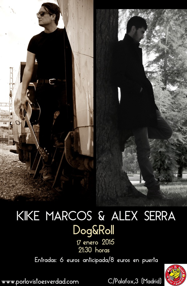 Entradas para Kike Marcos & Alex Serra en Dog&Roll (Madrid) en ...