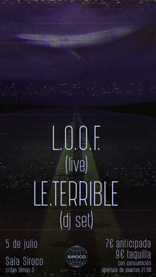 L.O.O.F. (live) + le.terrible (dj set)